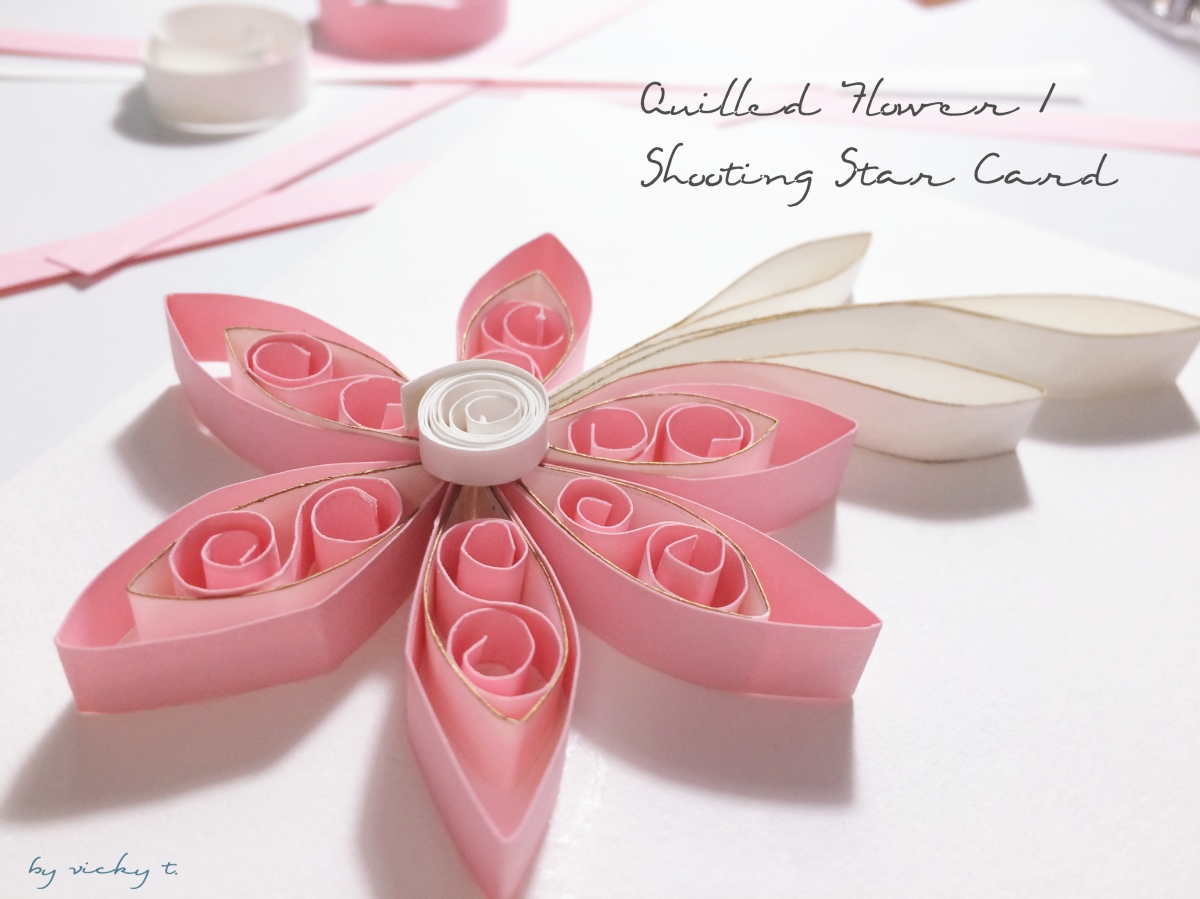 DIY: Quilled Flower/Shooting Star Greeting Card
